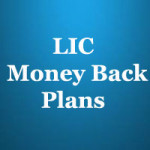 Lic Money Back Plans Review