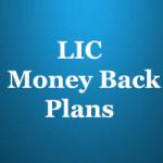 LIC Money Back Plans