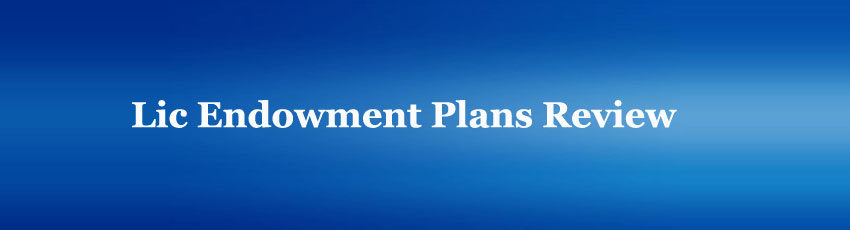 Lic Endowment Plans Review