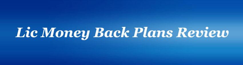 Lic Money Back Plans Review
