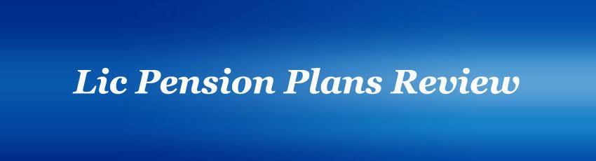 Lic Pension Plans Review