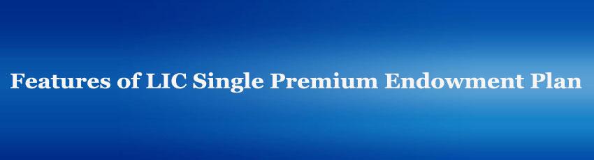 LIC Single Premium Endowment Plan Review