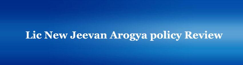 Lic Jeevan Arogya policy