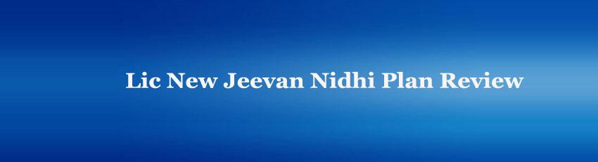 Lic New Jeevan Nidhi Plan Review