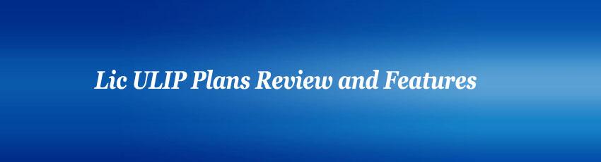 Lic ULIP Plans Review