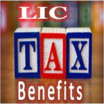 What are LIC Policy Tax Benefits