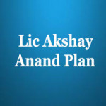 Lic Akshay Anand Combination Plan features