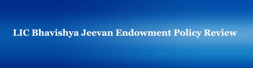 LIC Bhavishya Jeevan Endowment policy