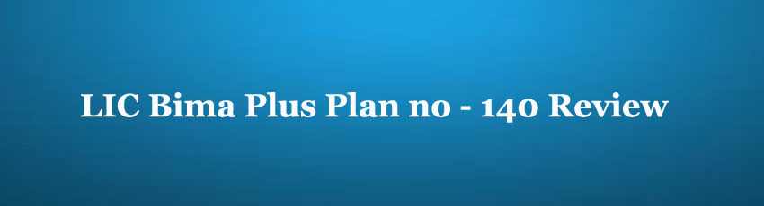 LIC Bima Plus Plan no 140