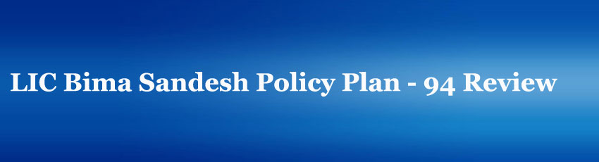 LIC Bima Sandesh Policy Plan