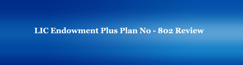 LIC Endowment Plus Plan Review