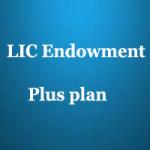 LIC Endowment Plus Plan features