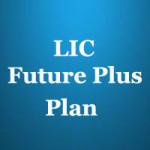 LIC Future Plus