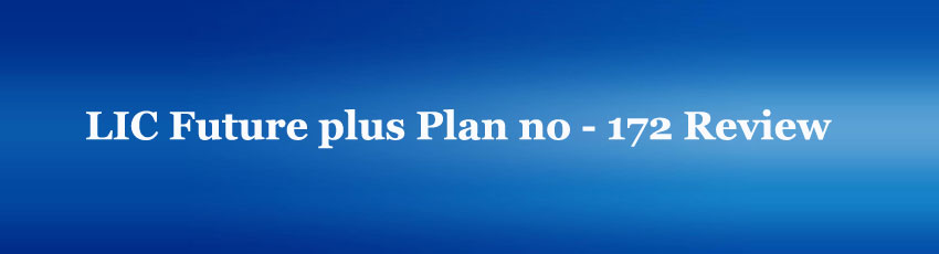 LIC Future plus Plan no 172