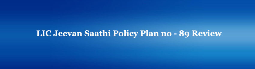LIC Jeevan Saathi Policy Review