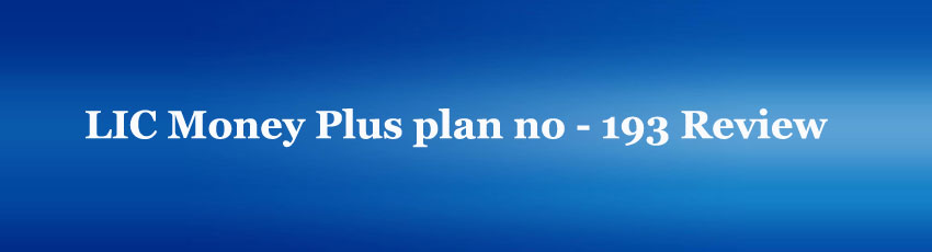 LIC Money Plus plan no 193