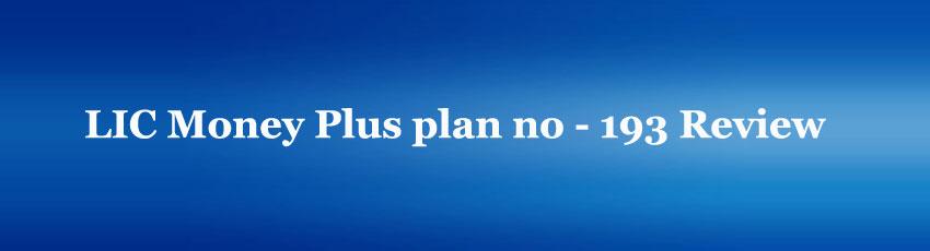 LIC Money Plus plan no 193