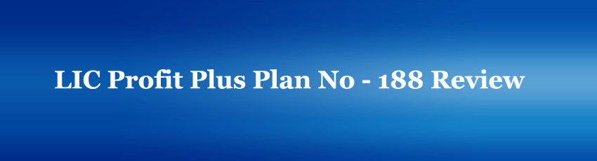 LIC Profit Plus Plan No 188