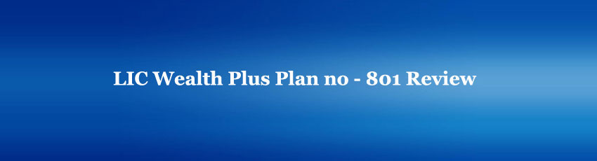 LIC Wealth Plus Plan Review