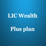 LIC Wealth Plus Plan features