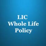 LIC whole life