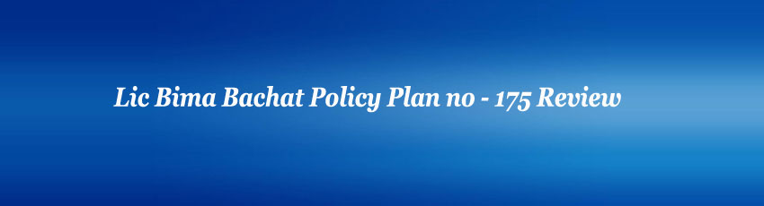Lic Bima Bachat Policy Review