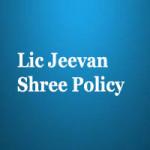 Lic Jeevan Shree Policy plan no -112 Review