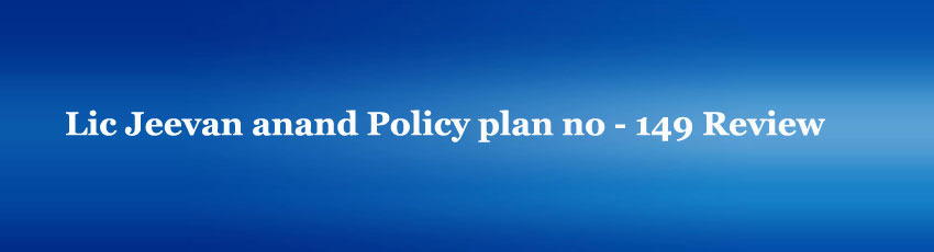 Lic Jeevan anand Policy plan