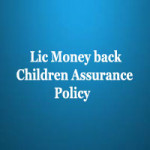 Lic Money back children assurance Policy features