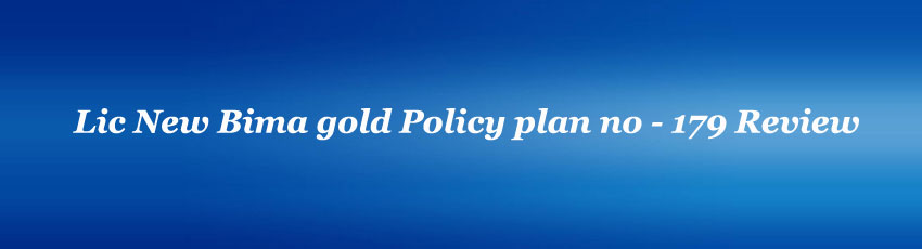 Lic New Bima gold Policy Review