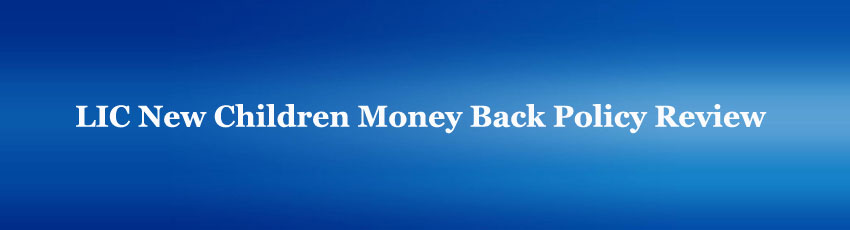 LIC Children Money Back Policy