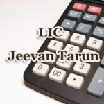 Lic Jeevan Tarun Premium Calculator for Sample Premiums